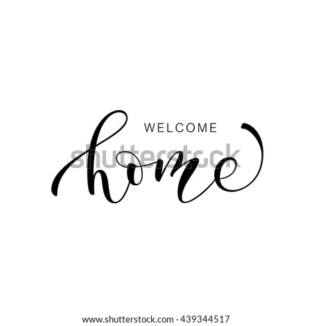 Welcome home card. Hand drawn lettering. Ink illustration. Modern brush calligraphy. Isolated on white background.  - stock vector