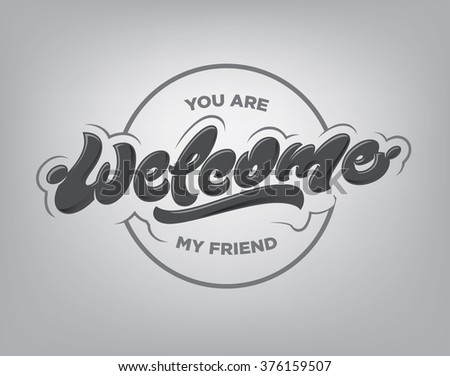 Welcome premium hand lettering vector eps illustration - stock vector