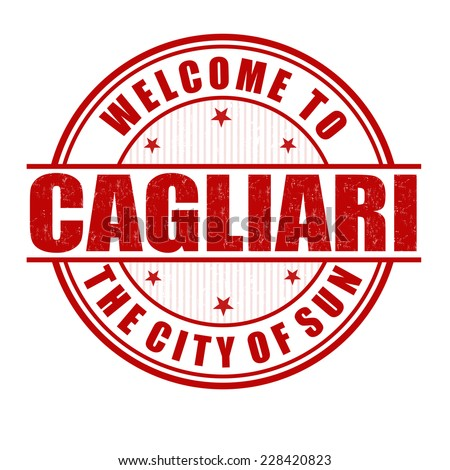Welcome to Cagliari, the city of sun grunge rubber stamp on white, vector illustration - stock vector
