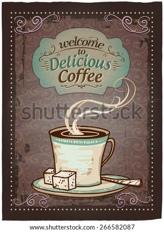 Welcome to delicious coffee vintage menu sign. - stock vector