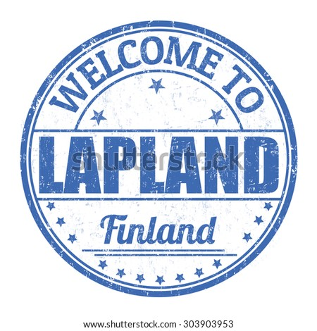 Welcome to Lapland grunge rubber stamp on white background, vector illustration - stock vector
