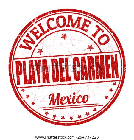 Welcome to Playa del Carmen grunge rubber stamp on white background, vector illustration - stock vector