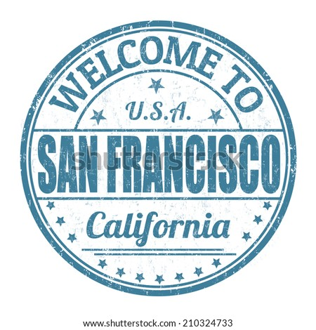 Welcome to San Francisco grunge rubber stamp on white background, vector illustration - stock vector