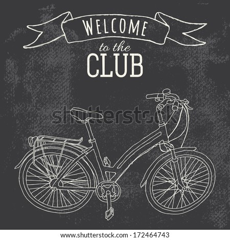 Welcome to the club. A greeting card or a postcard template with hand-drawn ladies bicycle on grungy chalkboard background. - stock vector