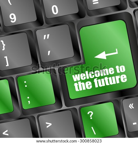 welcome to the future text on laptop keyboard key. vector illustration - stock vector