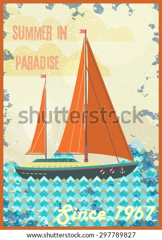 Welcome to tropical paradise vintage poster design. Enjoy the sunshine retro vector illustration. Sailing yacht in the ocean - stock vector
