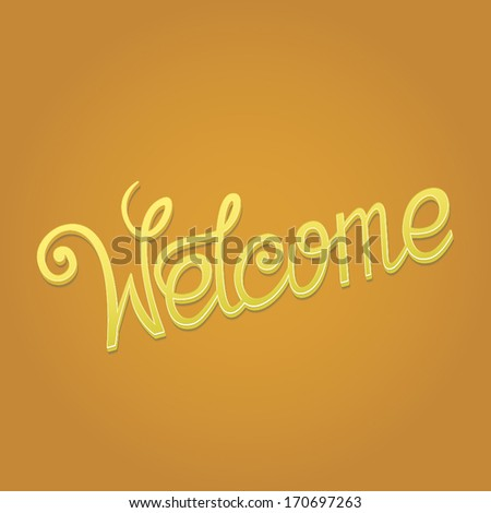 Welcome / Vector lettering - stock vector