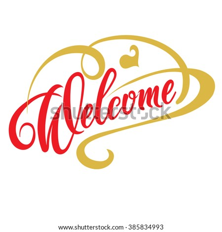 welcome,welcome sign,welcome letter,welcome vector,welcome hand,welcome art,welcome word,welcome calligraphy,welcome text,welcome card,welcome isolated,welcome illustration,welcome image - stock vector
