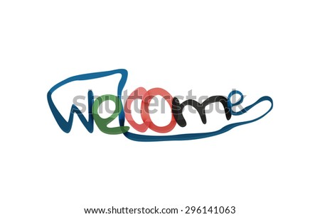 Welcome word, drawn lettering typographic design element. Hand lettering, handmade calligraphy isolated - stock vector