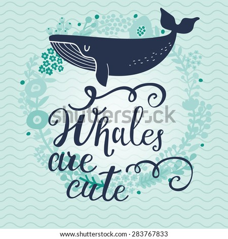 Whales are cute. Sweet whale on sea textured background with stylish floral wreath in vector. Lovely childish card in blue colors - stock vector