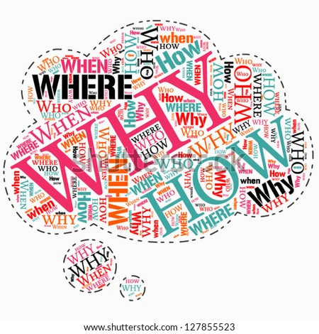 where who why how when info text question word cloud concept. Word cloud, tag cloud text business concept. Word collage. Vector illustration. - stock vector
