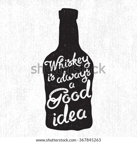 Whiskey bottle and handwritten lettering Whiskey is always a good idea on the canvas background. Vector illustration - stock vector