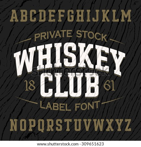 Whiskey Club vintage style label font with sample design. Vector. - stock vector
