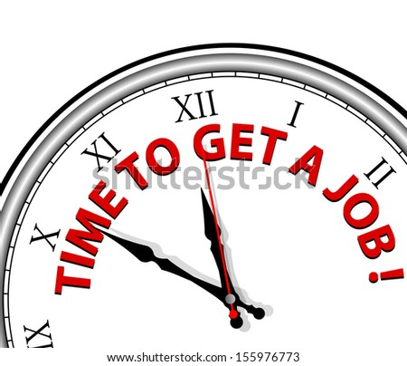 White clock with words Time to get a job on its face - stock vector