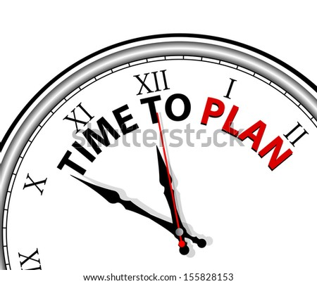 White clock with words Time to Plan on its face, symbolizing the need for strategy and vision - stock vector