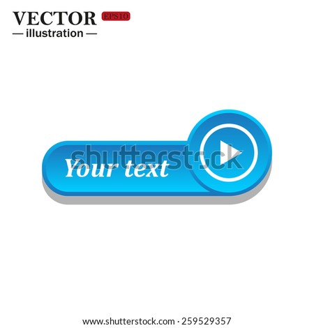 White icon on the blue button for websites. White background with shadow. Your text. play, vector, EPS 10 - stock vector