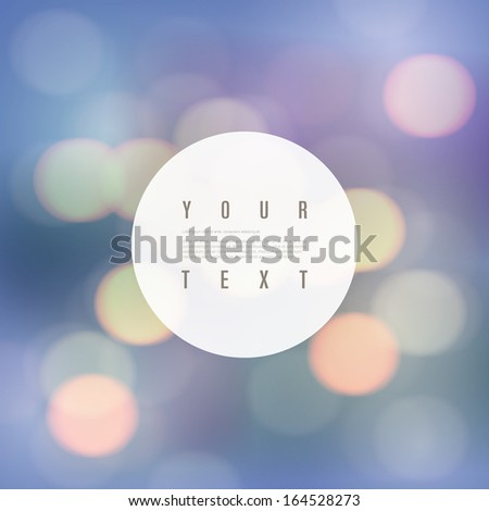 White round text box with colorful blurred lights design background  Eps 10 vector illustration  - stock vector