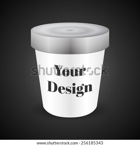 White Tub Food Plastic Container For Dessert, Yogurt, Ice Cream, Sour Sream Or Snack. Ready For Your Design. Product Packing Vector EPS10 - stock vector