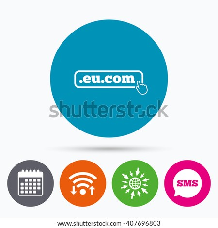 Wifi, Sms and calendar icons. Domain EU.COM sign icon. Internet subdomain symbol with hand pointer. Go to web globe. - stock vector