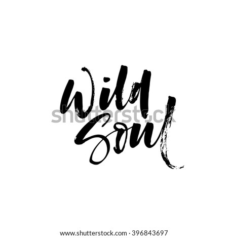 Wild soul card. Vector lettering art. Hand drawn lettering phrase. Ink illustration. Modern brush calligraphy. Isolated on white background. - stock vector