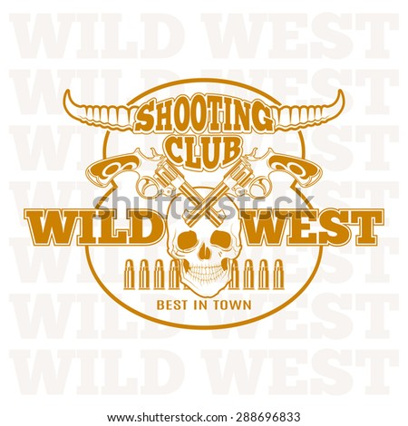 Wild west shooting club,  carved retro emblem. - stock vector