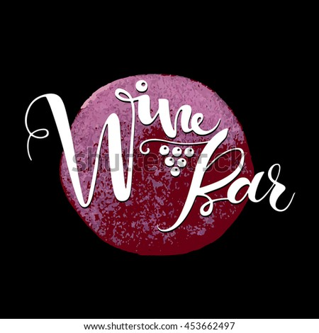Wine bar, white inscription, grapes decorative element on the stain from wine. Hand drawn lettering. Isolated on black background. Can be used as signage, advertising and logo. - stock vector