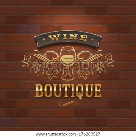 Wine boutique - vintage signboard on brick wall - vector illustration - stock vector