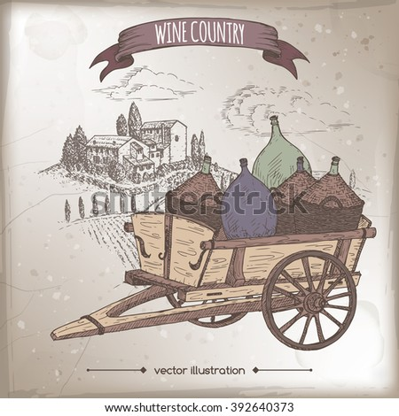 Wine country template with Italian landscape and vintage cart with wine bottles. Hand drawn sketch. Great for markets, grocery stores, organic shops, food label design.  - stock vector