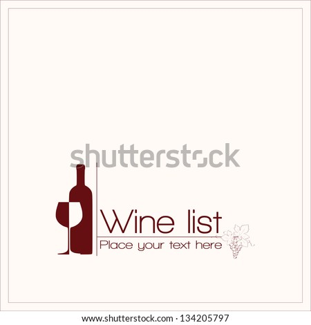 Wine list design for bar and restaurant. With bottle, glass, text. and grapes decoration. Place for your text. Red bottle and glass changing color - stock vector