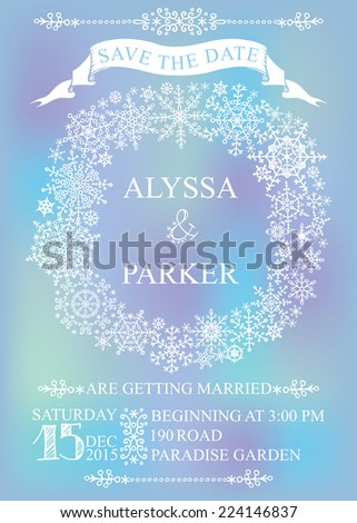 Winter wedding invitation,save the date card with Snowflakes wreath on blur background.Openwork elements,text,numbers,ribbon, border.Vector design template - stock vector