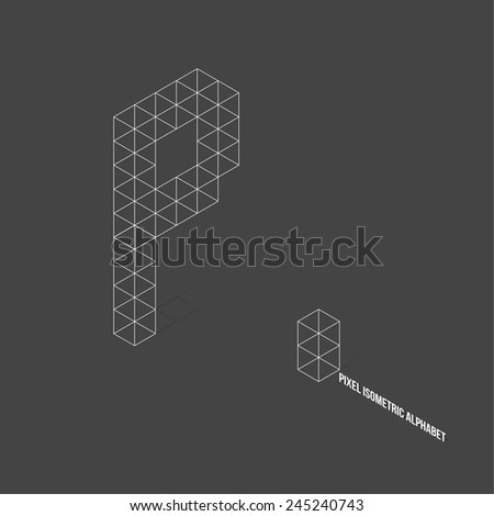 Wireframe Pixel Isometric Alphabet Letter P - Vector Illustration - Flat Design - Typography - stock vector