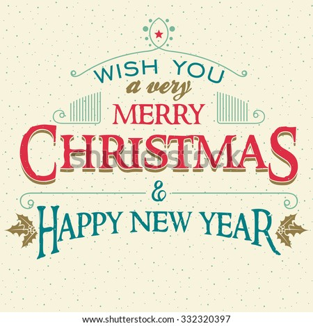 Wish you a very Merry Christmas and happy New Year. Typographic cover design of greeting card - stock vector