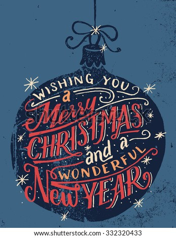 Wishing you a Merry Christmas and a wonderful New Year. Hand lettered quote on a Christmas ball background in vintage style - stock vector