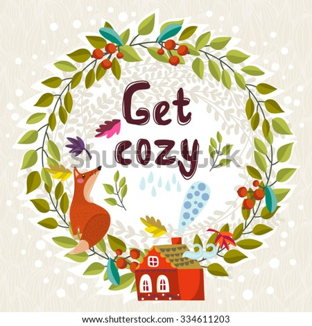"""Wonderful vector floral card of wreath, house and fox with hand drawn lettering """"Get cozy"""". - stock vector"""