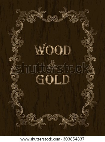 wood & gold - gold vintage border on a dark brown wooden background - stock vector