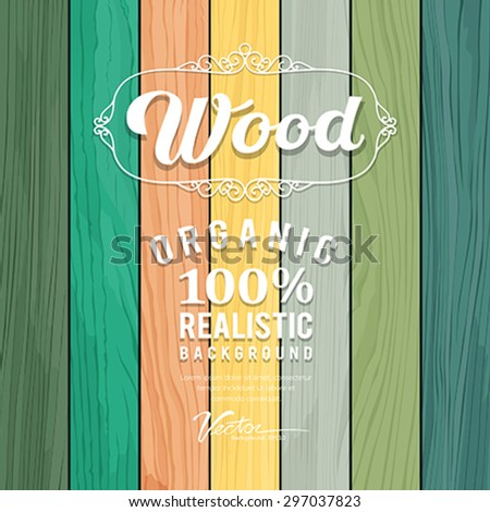Wood realistic colorful texture design background, vector illustration - stock vector