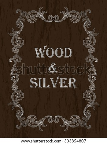wood & silver - silver vintage border on a dark brown wooden background - stock vector