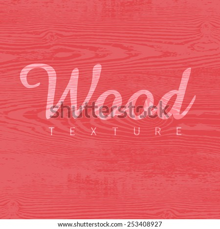Wood texture template in red colors. Vector illustration. Natural wooden background. - stock vector
