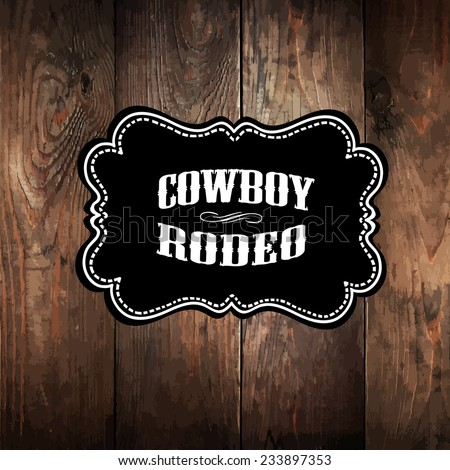 Wooden background with wild west styled label  - stock vector