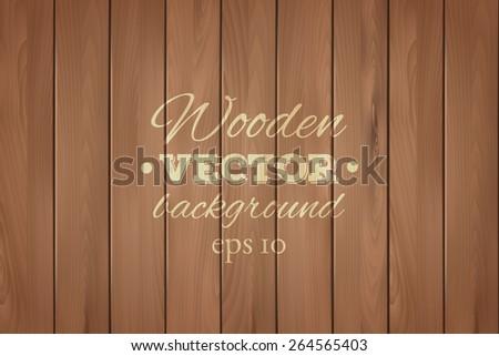 Wooden background. Wood texture, EPS 10 vector.  - stock vector