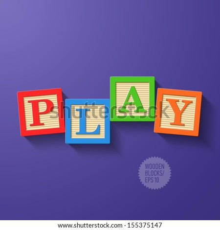 Wooden blocks arranged in the word PLAY. Vector. - stock vector