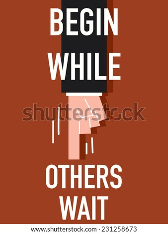 Word BEGIN WHILE OTHERS WAIT - stock vector