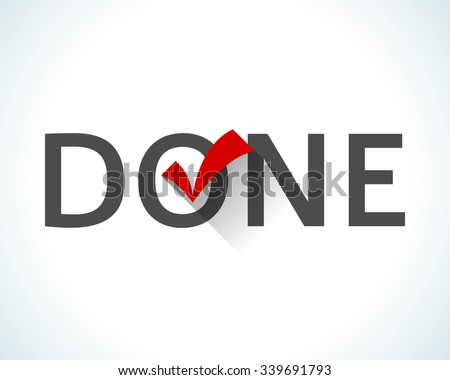 Word done isolated on white background with a red tick or check mark. Flat design style icon. The sign notifies that the work is finished, the goal is achieved, task is done. Vector illustration - stock vector
