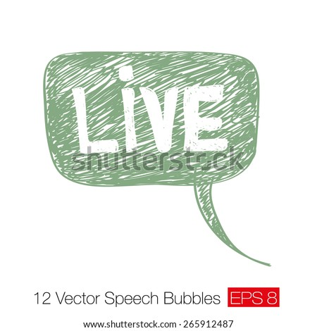 """Word """"Live"""" on green careless sketch speech bubble with chaotic hand-drawn diagonal strokes and scratches. Element for grunge design. Vector illustration - stock vector"""