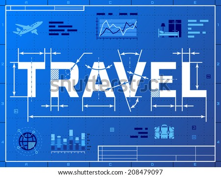 Word TRAVEL like blueprint drawing. Stylized drafting of tourism on blueprint paper. Qualitative vector (EPS-10) symbols about travel, tourism, vacation, trip, booking, etc. It has only gradients - stock vector