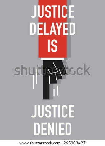 justice delayed is justice denied essay outline