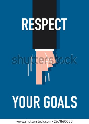 Words RESPECT YOUR GOALS - stock vector