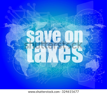words save on taxes on business digital touch screen, infographics vector illustration - stock vector