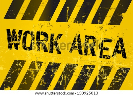 Work area sign, industrial, grungy style - stock vector
