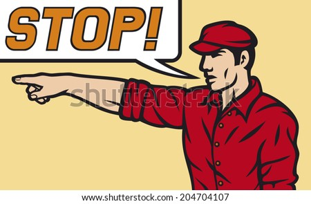 worker with stop speech bubble (man pointing his finger, cartoon man pointing his finger)   - stock vector